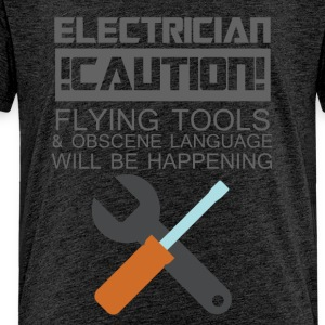 Electrician: Electrician. Caution! Flying Tools & - Kids' Premium T-Shirt