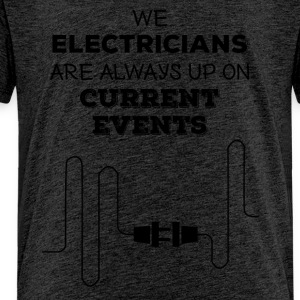 Electrician: Electricians We are always up on - Kids' Premium T-Shirt