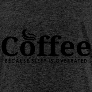 Coffee, because sleep is overrated - Kaffee Shirt - Kinder Premium T-Shirt