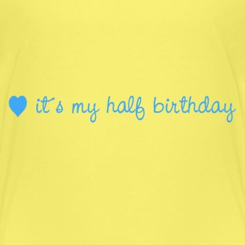 it´s my half birthday blue - Kinder Premium T-Shirt