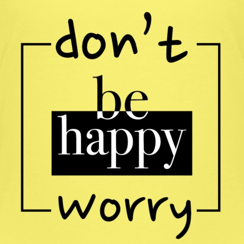 Don't worry, be happy - Kids' Premium T-Shirt