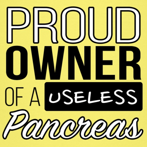 Proud owner of a useless pancreas