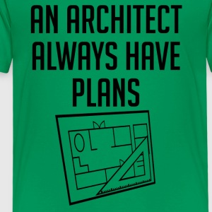 Architekt / Architektur: An Architet Always Have - Kinder Premium T-Shirt