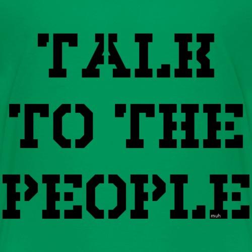 Talk to the people - schwarz - Kinder Premium T-Shirt