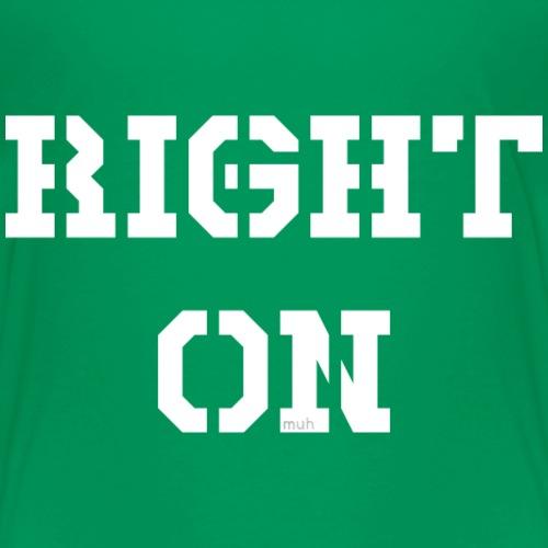 Right On - white - Kinder Premium T-Shirt