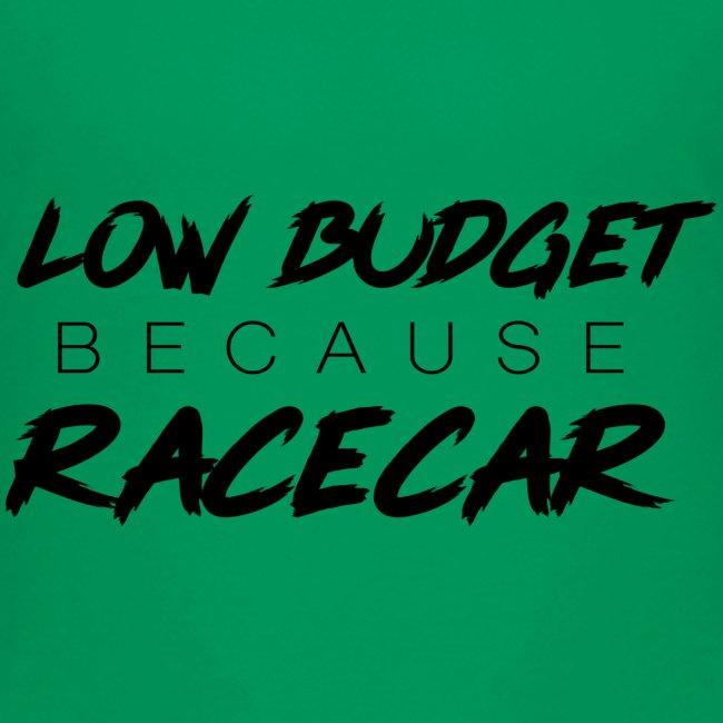 low budget (because) racecar