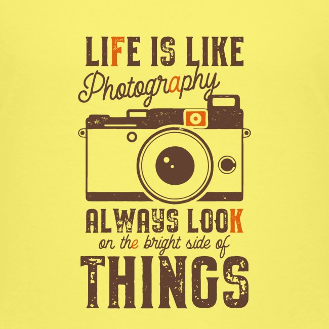 Life is like Photography