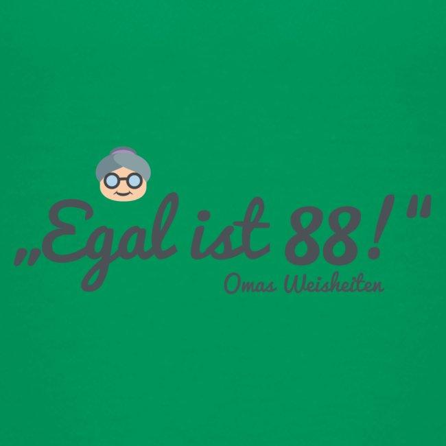 """Omas Weisheiten: """"Egal ist 88!"""""""
