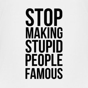 Stop Making Stupid People Famous - Premium T-skjorte for tenåringer