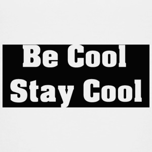 Be Cool Stay Cool - Teenage Premium T-Shirt