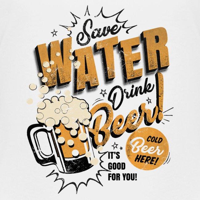 Save Water Drink Beer Drink water instead of beer