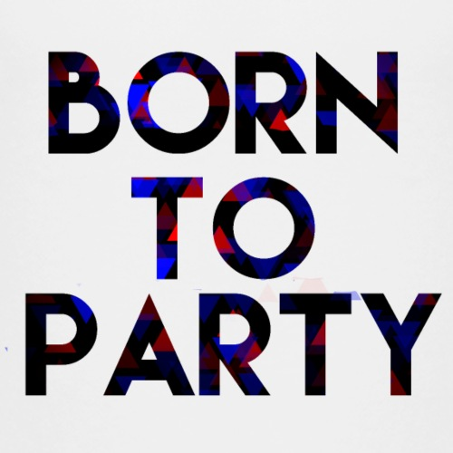 Born to Party - Teenage Premium T-Shirt