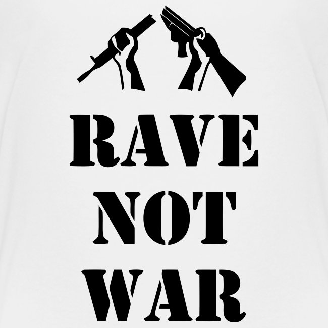 Rave not War