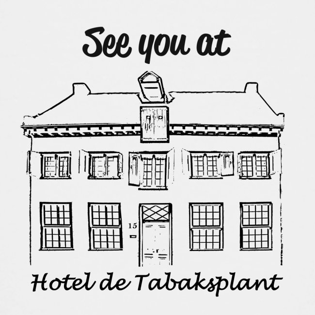 See you at Hotel de Tabaksplant BLACK