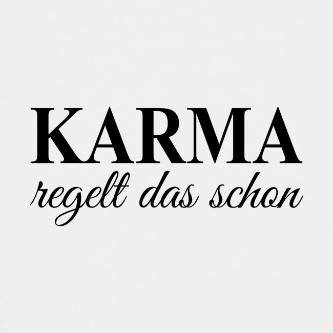 Karma Spruch Schwarz Geschenk Idee Teenager Premium T Shirt Todaysvibez