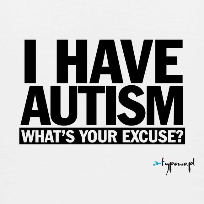 I have autism... (black)