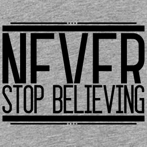 Never Stop Believing 001 AllroundDesigns - Teenager Premium T-Shirt