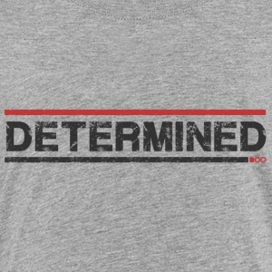 Determined - T-shirt Premium Ado