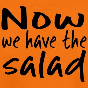 Now we have the salad. - Teenager Premium T-Shirt