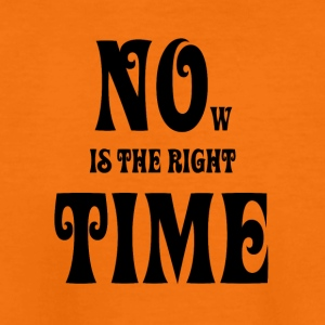 NOW IS THE RIGHT TIME — NO TIME, black - Teenager Premium T-Shirt