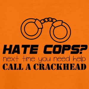 Polizei: Hate Cops? Next Time You Need Help Call A - Teenager Premium T-Shirt