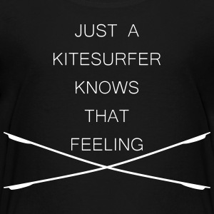 Kitesurfer knows that feeling - Teenager Premium T-Shirt