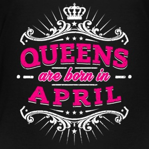 Queens Are Born En Avril - T-shirt Premium Ado