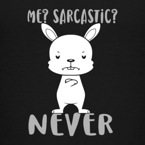 Me? Sarcastic? NEVER - Teenager Premium T-Shirt