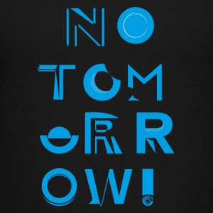 No Tomorrow - Camiseta premium adolescente
