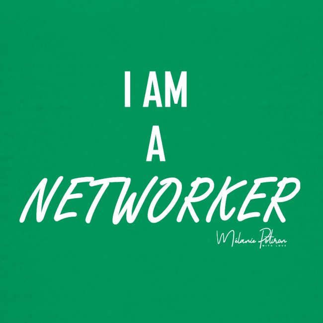 I AM A NETWORKER