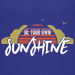 Be your own sunshine 2 - Teenage Premium T-Shirt