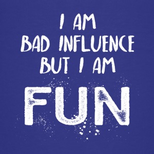 I am bad influence but I am fun - Teenager Premium T-Shirt