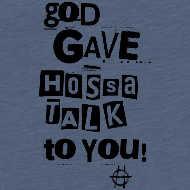 God gave Hossa Talk