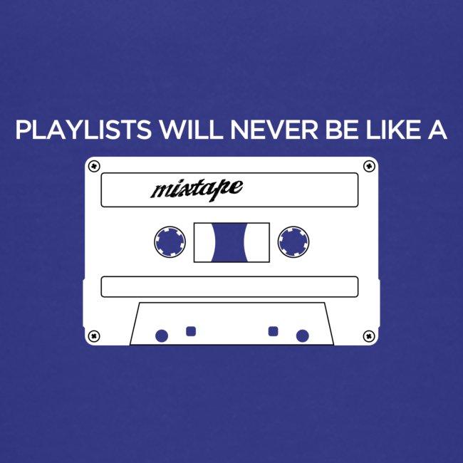 Playlists never like mixtape (dark background)