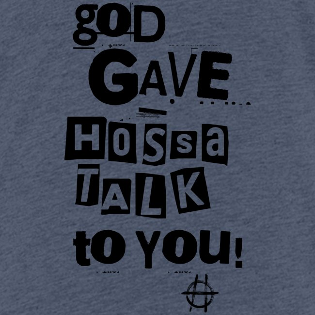 God gave Hossa Talk