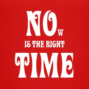 NOW IS THE RIGHT TIME - NO TIME, white - Teenage Premium T-Shirt