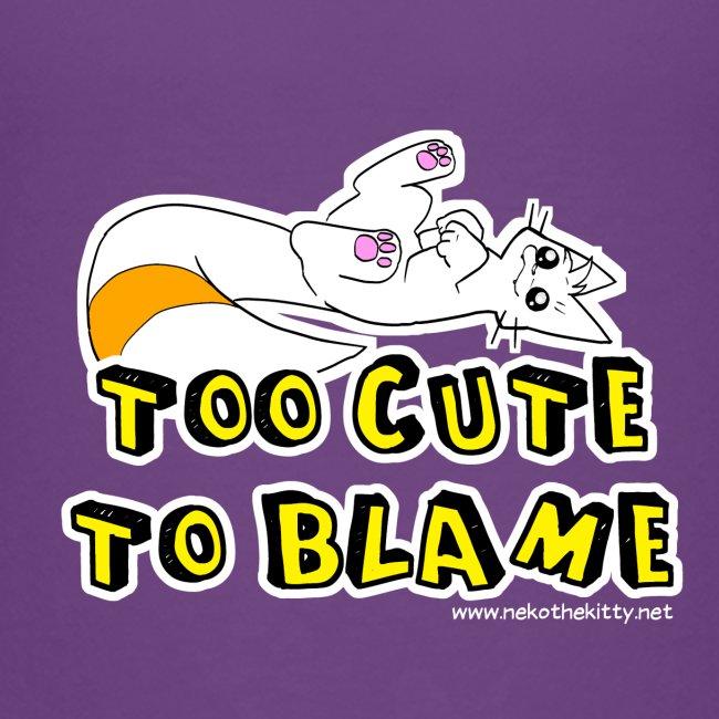 Too Cute To Blame