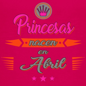 Princesas nacen en Abril - Teenager Premium T-Shirt