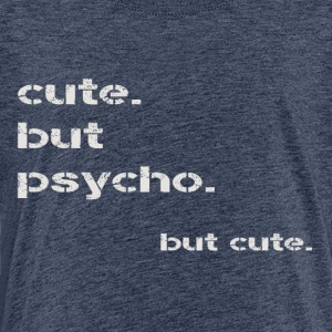 cute but psycho - Teenage Premium T-Shirt