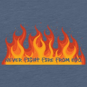 Feuerwehr: Never fight fire from ego. - Teenager Premium T-Shirt