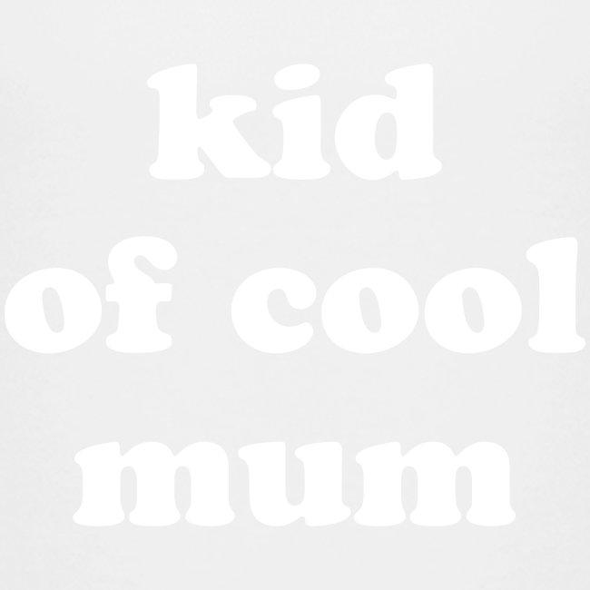 Kid of cool mum