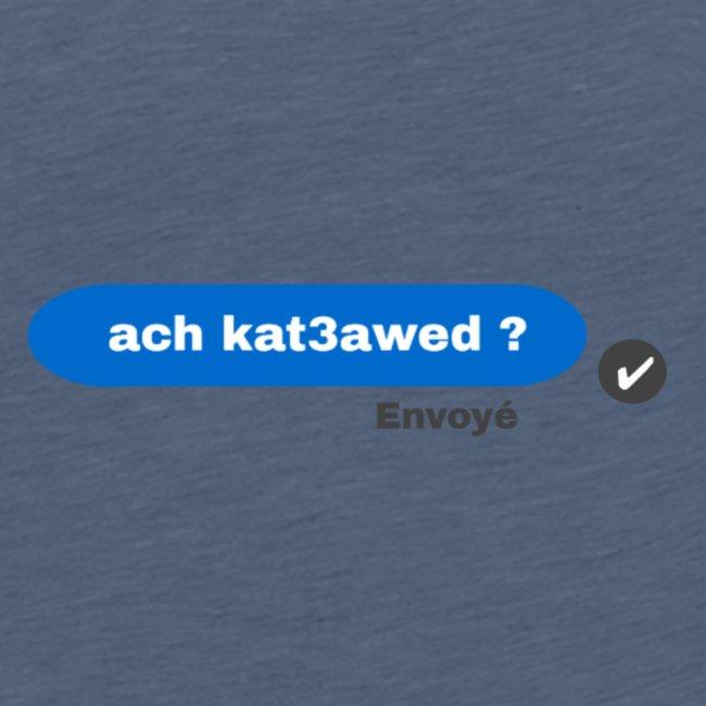 ach kat3awed messenger