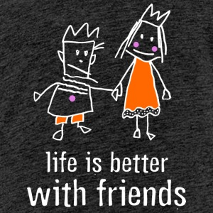 life is better with friends king princess crown - Teenage Premium T-Shirt
