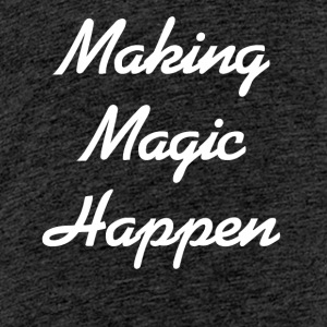 Making Magic Happen - Teenager Premium T-Shirt