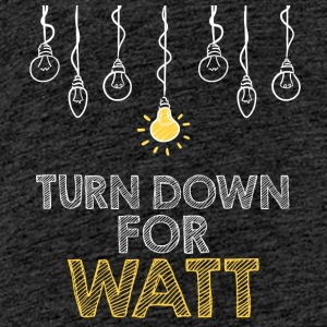 Electricians: Turn down for watt - Teenage Premium T-Shirt