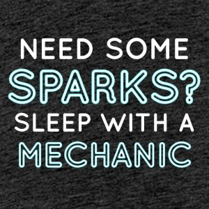 Mechanic: Need Some Sparks? Sleep With A Mechani - Teenage Premium T-Shirt