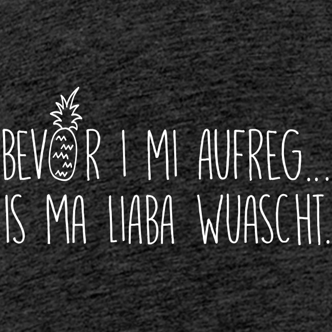 Bevor i mi aufreg is ma liaba wuascht - Teenager Premium T-Shirt