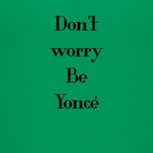 Be Yoncé - Teenager Premium T-Shirt