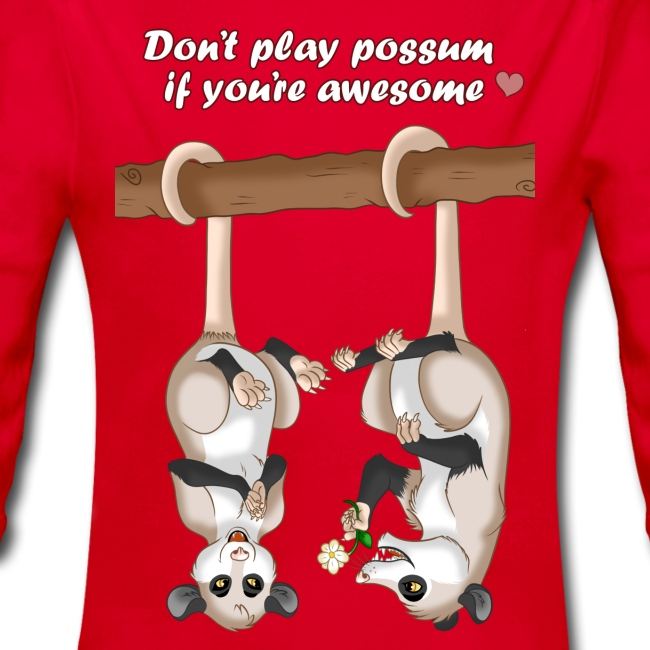 Don't Play Possum If You're Awesome