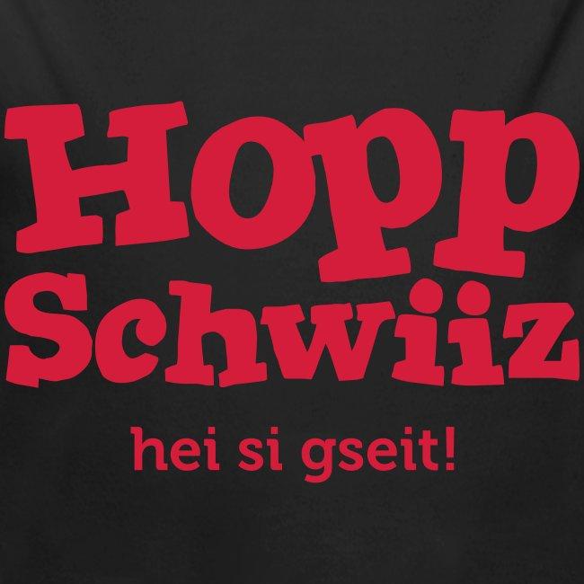 Hopp-Schwiiz hei si gseit
